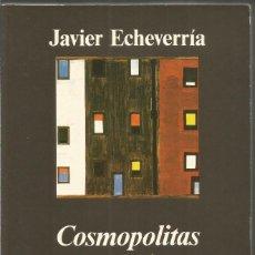 Livros em segunda mão: JAVIER ECHEVARRIA. COSMOPOLITAS DOMESTICOS. ANAGRAMA PRIMERA EDICION. Lote 73542003