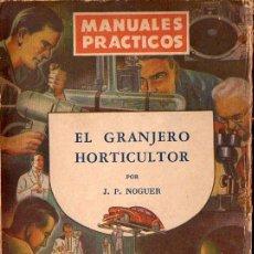 Libros de segunda mano: NOGUER : EL GRANJERO HORTICULTOR (GLEM, 1947). Lote 73557603
