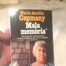 Libros de segunda mano: ANTIGUO LIBRO MALA MEMÒRIA ESCRITO POR MARIA AURÈLIA CAMPANY AÑO 1987 . Lote 73558219