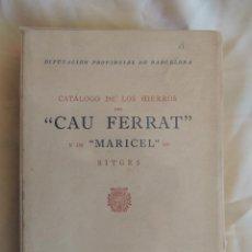 Libros de segunda mano: CATALOGO DE LOS HIERROS DEL CAU FERRAT Y DE MARICEL DE SITGES. Lote 73572383