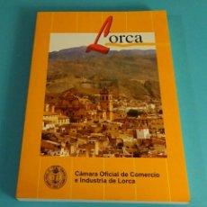Libros de segunda mano: LORCA. HISTORIA, ARTE, LITERATURA, ECONOMÍA Y ARTE POPULAR. VARIOS AUTORES. Lote 73580211