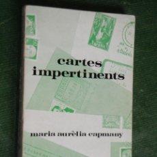Libros de segunda mano: CARTES IMPERTINENTS, M. AURELIA CAPMANY, 1A EDICION - ED.MOLL 1971. Lote 73652335