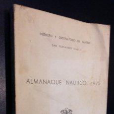 Libros de segunda mano: ALMANAQUE NAUTICO 1975 / INSTITUTO Y OBSERVATORIO DE MARINA / SAN FERNANDO, CADIZ. Lote 73654315