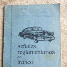 Libros de segunda mano: ANTIGUO LIBRO O LIBRITO. SEÑALES REGLAMENTARIAS DE TRAFICO. AÑO 1963.. Lote 73667491