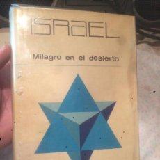 Libros de segunda mano: ANTIGUO LIBRO ISRAEL MILAGRO EN EL DESIERTO ESCRITO POR TERRENCE PRITTIE AÑO 1968 . Lote 73720911
