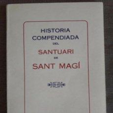 Libros de segunda mano: HISTORIA COMENDIADA DEL SANTUARI DE SANT MAGÍ / SANÇ CAPDEVILA / FACSÍMIL DEL PUBLICADO EN 1924. Lote 73736463