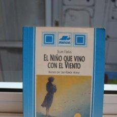 Libros de segunda mano: EL NIÑO QUE VINO CON EL VIENTO, JUAN FARIAS. ILUSTRADO POR JUAN RAMON ALONSO.LAS CAMPANAS 1986. Lote 73742483
