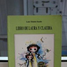 Libros de segunda mano: LIBRO DE LAURA Y CLAUDIA, LUIS TOLEDO SANDE. EDITORIAL BENCHOMO 1993. CANARIAS. Lote 73743383