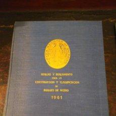Libros de segunda mano: LLOYDS REGLAS Y REGLAMENTOS PARA LA CONSTRUCCIÓN Y CLASIFICACIÓN DE LOS BUQUES DE ACERO, 1961 NAVAL. Lote 73743495