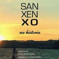 Libros de segunda mano: SANXENXO NA HISTORIA. VOL III: ARQUITECTURA, MÚSICA E ECONOMÍA MARIÑEIRA. Lote 73746859