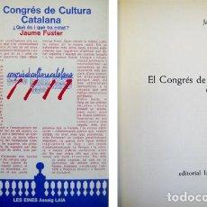 Libros de segunda mano: FUSTER, JAUME. EL CONGRÉS DE CULTURA CATALANA. 1978.. Lote 222303993