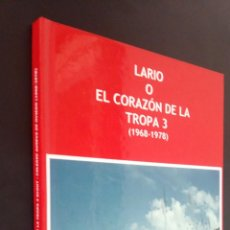 Libros de segunda mano: LARIO O EL CORAZON DE LA TROPA 3 (1968-1978) / MOVIMIENTO SCOUT. Lote 73778675
