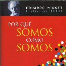 Libros de segunda mano: REGALA LECTURA *POR QUÉ SOMOS COMO SOMOS*. -EDUARDO PUNSET-. Lote 73817751