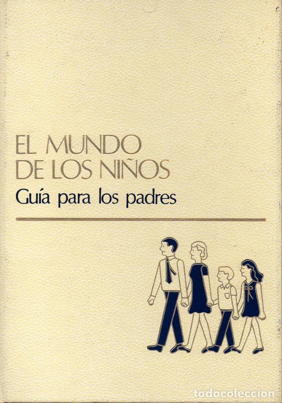EL MUNDO DE LOS NIÑOS TOMO 15: GUÍA PARA LOS PADRES (Libros de Segunda Mano - Literatura Infantil y Juvenil - Otros)