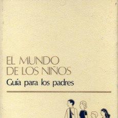 Libros de segunda mano: EL MUNDO DE LOS NIÑOS TOMO 15: GUÍA PARA LOS PADRES. Lote 73840043