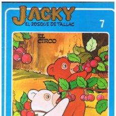 Libros de segunda mano: JACKY - EL BOSQUE DE TALLAC Nº 7. EL CIRCO - PUBLICACÓN FHER 16 PAGINAS AÑO 1979 MD461. Lote 73923915