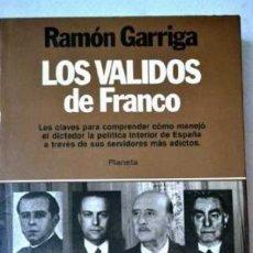 Libri di seconda mano: LOS VALIDOS DE FRANCO RAMON GARRIGA PLANETA GASTOS DE ENVIO GRATIS. Lote 73940447