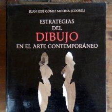 Libros de segunda mano: ESTRATEGIAS DEL DIBUJO EN EL ARTE CONTEMPORÁNEO, JUAN JOSÉ GÓMEZ MOLINA, ED. CÁTEDRA. Lote 73956575
