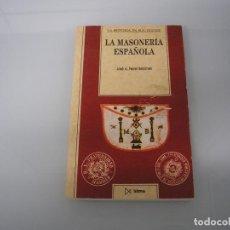 Libros de segunda mano: LA MASONERÍA ESPAÑOLA - JOSÉ A. FERRER BENIMELI - ISTMO - TEXTOS - 1996 - MASONERÍA - HISTORIA. Lote 73959271