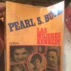 Libros de segunda mano: ANTIGUO LIBRO LAS MUJERES DE KENNEDY ESCRITO POR PEARL S. BUCK AÑO 1973 . Lote 73973639