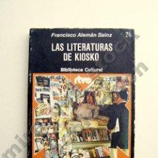 Livres d'occasion: LAS LITERATURAS DE KIOSKO - FRANCISCO ALEMÁN SAINZ - BIBLIOTECA CULTURAL RTVE, ED. PLANETA, 1975. Lote 74054915
