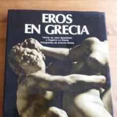 Libros de segunda mano - EROS EN GRECIA. BOARDMAN y LA ROCCA. FOTOGR.L ANTONIA MULAS. DAIMON. 1976 164pp - 74103187