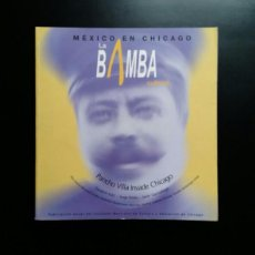 Libros de segunda mano: LA BAMBA CULTURAL. MÉXICO EN CHICAGO. PANCHO VILLA INVADE CHICAGO. ARTE. TEXTO EN ESPAÑOL E INGLÉS.. Lote 74147387
