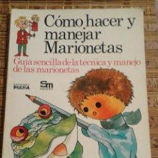 Libros de segunda mano: CÓMO HACER Y MANEJAR MARIONETAS - EDICIONES PLESA - 1977. Lote 74148615