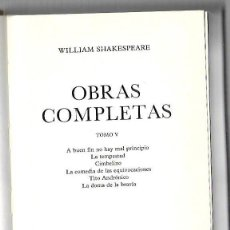 Libros de segunda mano: OBRAS COMPLETAS. TOMO V. WILLIAM SHAKESPEARE. 322 PAGINAS. 1982. Lote 74161295
