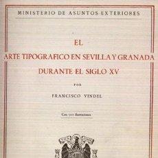 Libros de segunda mano: EL ARTE TIPOGRAFICO EN SEVILLA Y GRANADA DURANTE EL SIGLO XV - VINDEL, FRANCISCO. Lote 74169477