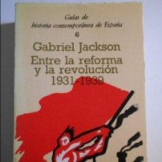 Libros de segunda mano: ENTRE LA REFORMA Y LA REVOLUCION. GABRIEL JACKSON. GUIAS DE HISTORIA CONTEMPORANEA DE ESPAÑA. 6. CRI. Lote 74229407