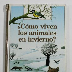 Libros de segunda mano: ¿COMO VIVEN LOS ANIMALES EN INVIERNO? BENJAMIN INFORMACION,EDICIONES ALTEA 1984 TAPA DURA 18X11 CM. Lote 211256351