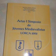 Libros de segunda mano: ACTAS I SIMPOSIO DE JÓVENES MEDIEVALISTAS - LORCA 2002.. Lote 74296031