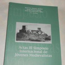 Libros de segunda mano: ACTAS III SIMPOSIO INTERNACIONAL JÓVENES MEDIEVALISTAS .. Lote 74296227