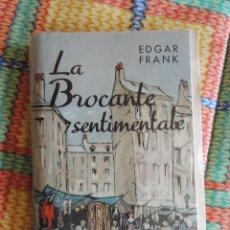 Libros de segunda mano: LA BROCANTE SENTIMENTALE. VIVENCIAS Y EXPERIENCIAS DE UN FAMOSO COLECCIONITA DE HIERRO. EDGAR FRANK. Lote 74354783
