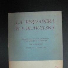 Libros de segunda mano: LA VERDADERA H.P. BLAVATSKY. WILLIAM KINGSLAND. EDITORIAL ORION MEXICO 1967. . Lote 74392487