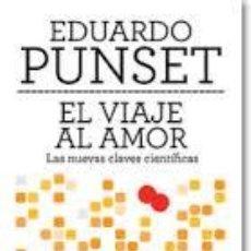 Libros de segunda mano: EL VIAJE AL AMOR EDUARD PUNSET. Lote 74465427