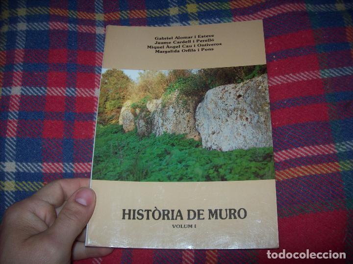 Libros de segunda mano: HISTÒRIA DE MURO. 4 VOLUMS.PREHISTÒRIA - 1229 / 1229-1349 / 1350 - 1516 /1516 - 1715 . MALLORCA - Foto 2 - 138065616
