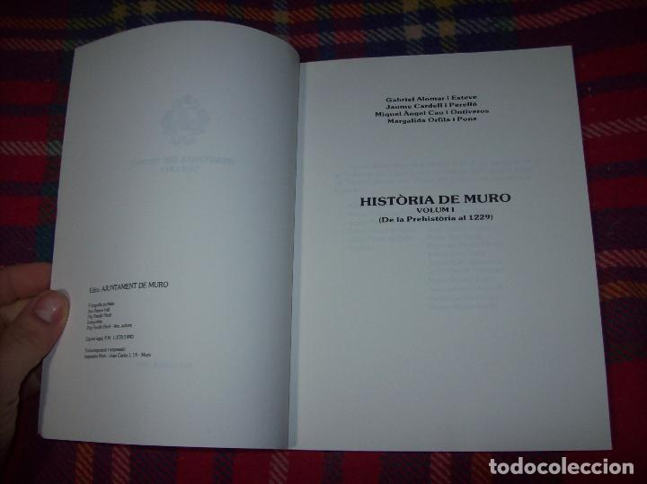 Libros de segunda mano: HISTÒRIA DE MURO. 4 VOLUMS.PREHISTÒRIA - 1229 / 1229-1349 / 1350 - 1516 /1516 - 1715 . MALLORCA - Foto 3 - 138065616