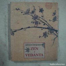 Libros de segunda mano: ZEN I VEDANTA - ARNAUD DESJARDINS - J. J. DE OLAÑETA EDITOR - 1997. Lote 74591791
