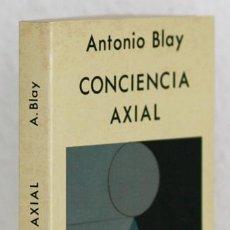 Libros de segunda mano: BLAY, A.: CONCIENCIA AXIAL (INDIGO) (CB). Lote 74636071