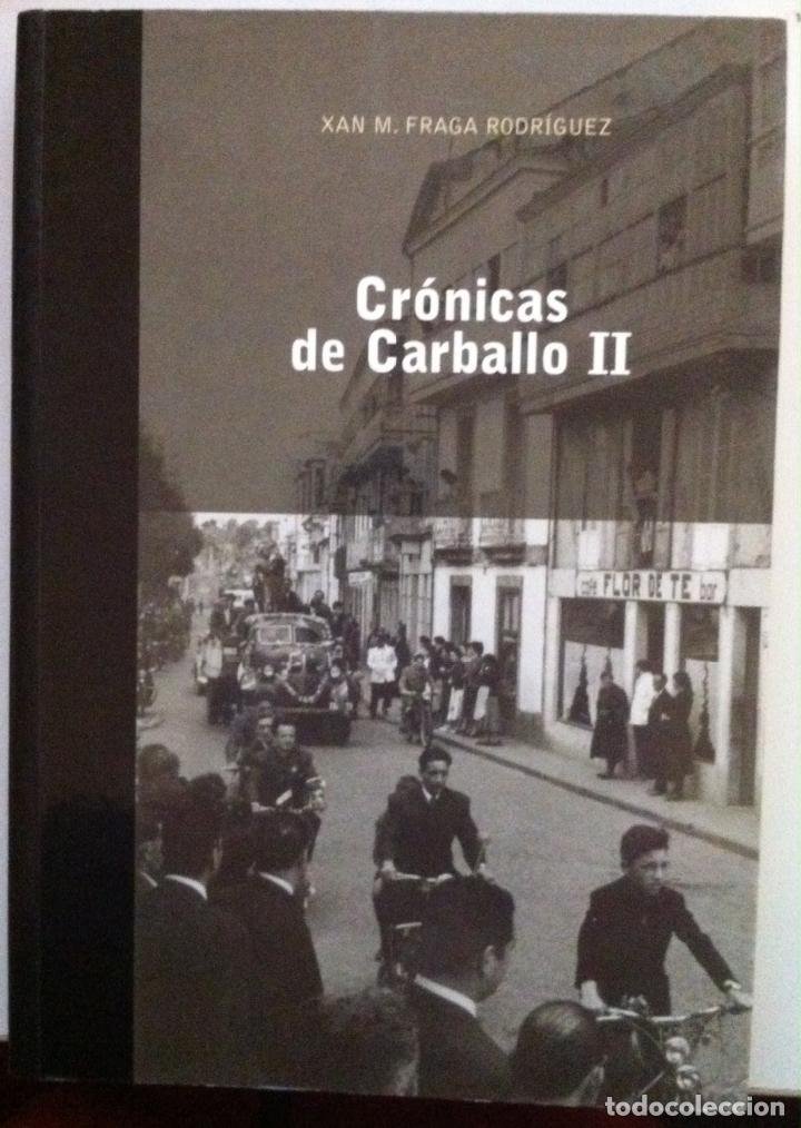 XAN FRAGA. CRÓNICAS DE CARBALLO II. 2004 (Libros de Segunda Mano - Historia - Otros)