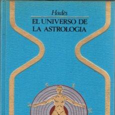 Libros de segunda mano: EL UNIVERSO DE LA ASTROLOGÍA - HADES. Lote 74664363