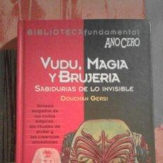 Libros de segunda mano: VUDÚ, MAGIA Y BRUJERÍA - DOUCHAN GERSI - BIBLIOTECA FUNDAMENTAL AÑO CERO Nº 11. Lote 74689259