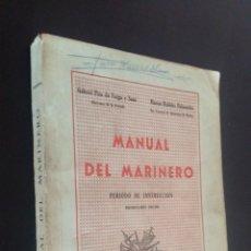 Libros de segunda mano: MANUAL DEL MARINERO 1976 / PERIODO DE INSTRUCCION / G. PITA DA VEIGA Y SANZ, M. RUILOBA PALAZUELOS. Lote 74699975