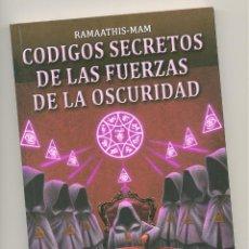 Libros de segunda mano: CÓDIGOS SECRETOS DE LAS FUERZAS DE LA OSCURIDAD -RAMAATHIS-MAM-. Lote 74715103
