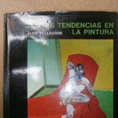 Libros de segunda mano: LIBROS ARTE PINTURA 2016 - NUEVAS TENDENCIAS EN LA PINTURA ALDO PELLEGRINI MUCHNIK EDITORES 1967. Lote 74717735