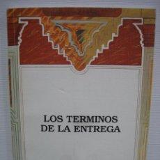 Libros de segunda mano: LOS TÉRMINOS DE LA ENTREGA POR IGNACIO LÓPEZ DE ABERASTURI 1993. Lote 74791443