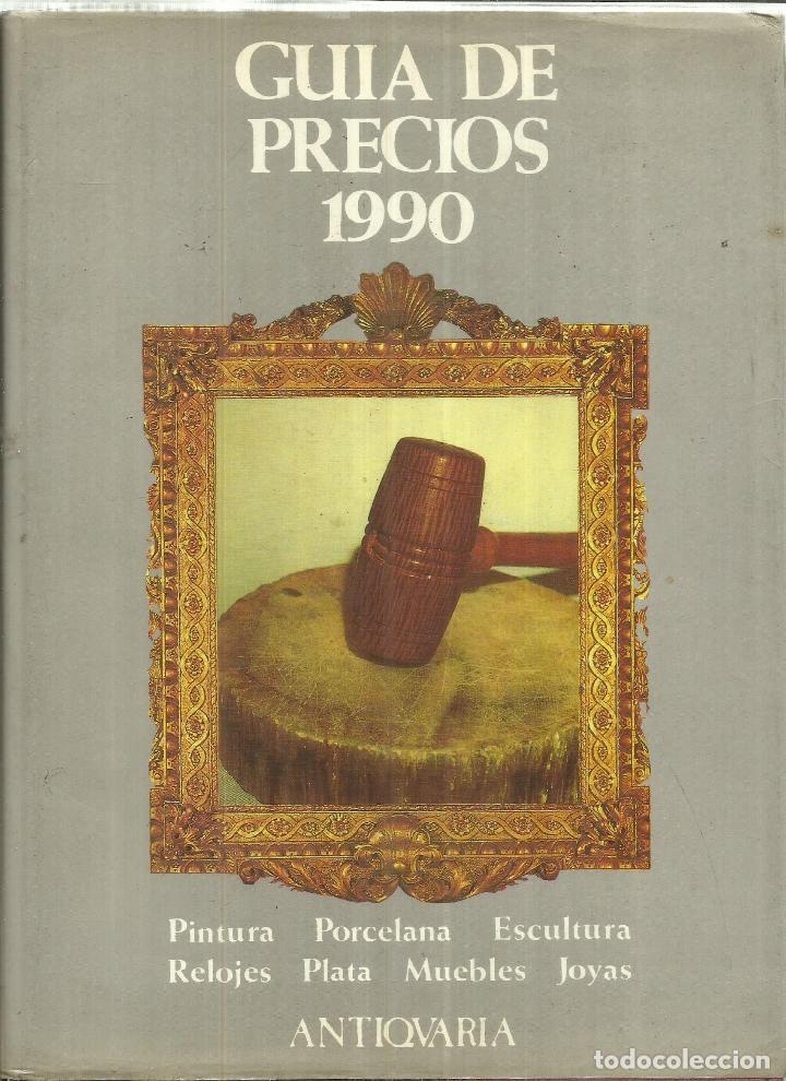 GUÍA DE PRECIOS 199. PINTURA, RELOJES, PORCELONA. ANTIQUARIA. MADRID. 1990 30 (Libros de Segunda Mano - Bellas artes, ocio y coleccionismo - Otros)