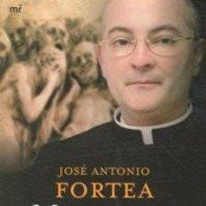 Libros de segunda mano: MEMORIAS DE UN EXORCISTA . FORTEA, JOSE ANTONIO. Lote 74870503